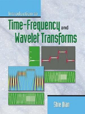 Introduction to Time Frequency and Wavelet Transforms Shie Qian