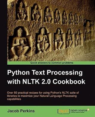 Python Text Processing with NLTK 2.0 Cookbook Jacob Perkins
