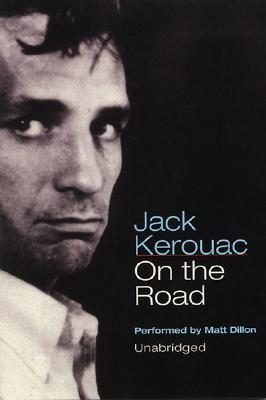 On The Road: On The Road  by  Jack Kerouac