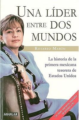 Una líder entre dos mundos  by  Rosario Marin