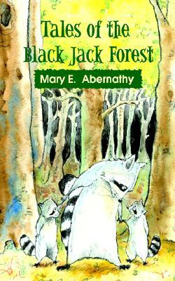 Tales of the Black Jack Forest  by  Mary E. Abernathy