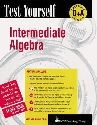 Test Yourself: Intermediate Algebra Joan Van Glabak