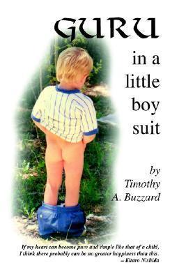 Guru in a Little Boy Suit Timothy A. Buzzard