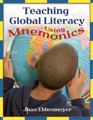 Teaching Global Literacy Using Mnemonics  by  Joan Ebbesmeyer