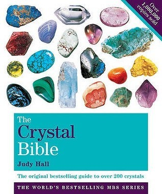 The Crystal Bible: The Definitive Guide to Over 200 Crystals Volume 1. Judy Hall