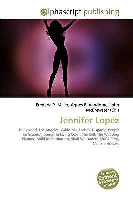 Jennifer Lopez Frederic P.  Miller