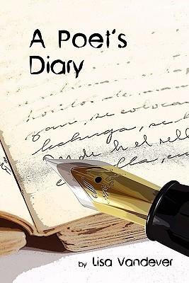 A Poets Diary  by  Lisa Vandever