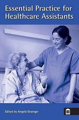 Essential Practice For Healthcare Assistants Angela Grainger