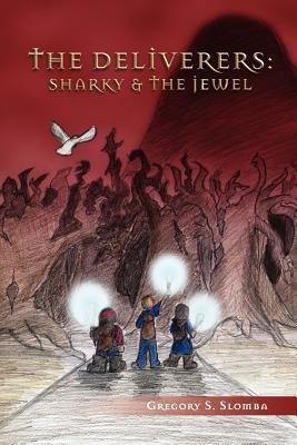 The Deliverers: Sharky and the Jewel  by  Gregory S. Slomba