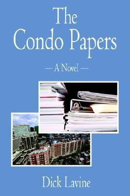 The Condo Papers  by  Richard Lavine