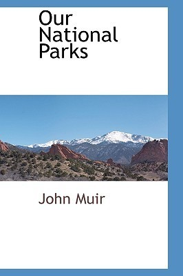 Our National Parks John Muir