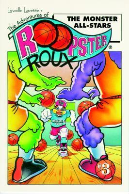 Adventures of Roopster Roux - The Monster All-Stars Lavaille Lavette