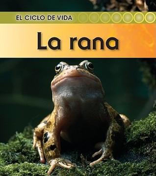 La Rana = Frog Angela Royston