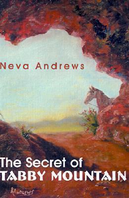 The Secret of Tabby Mountain Neva Andrews