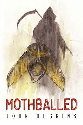 Mothballed  by  John Huggins