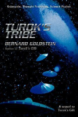 Turoks Tribe: A Sequel to Turoks Gift Bernard Goldstein