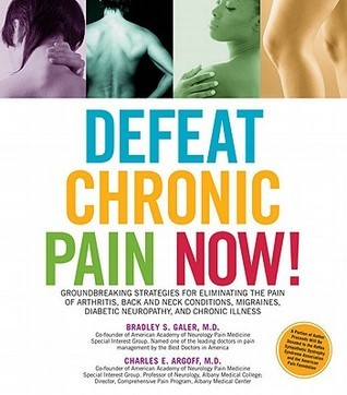 Defeat Chronic Pain Now!  by  Charles E. Argoff