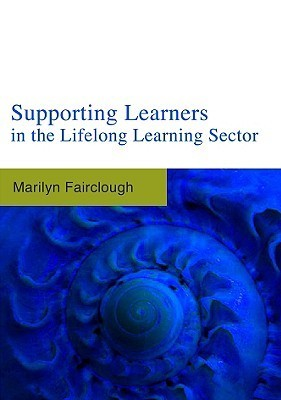 Supporting Learners in the Lifelong Learning Sector Marilyn Fairclough