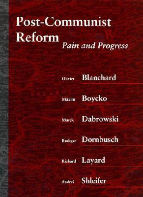 Post-Communist Reform: Pain and Progress Olivier J. Blanchard