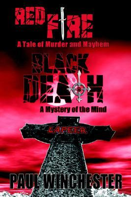 Red Fire Black Death: A Tale of Murder and Mayhem / A Mystery of the Mind Paul Winchester