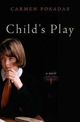 Childs Play: A Novel Carmen Posadas