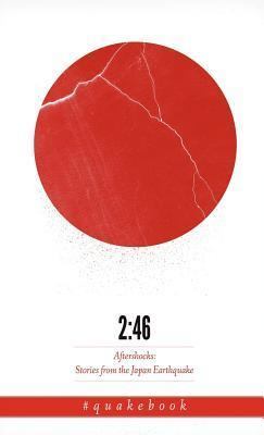 2:46: Aftershocks: Stories from the Japan Earthquake Jake Adelstein