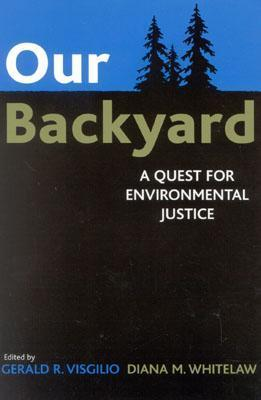 Our Backyard: A Quest for Environmental Justice  by  Diana M. Whitelaw