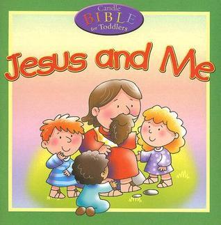 Jesus and Me (Candle Bible for Toddlers) Juliet David