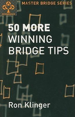 50 More Winning Bridge Tips Ron Klinger