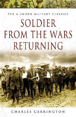 A Subalterns War, Being A Memoir Of The Great War From The Point Of View Of A Romantic Young Man, With Candid Accounts Of Two Particular Battles, Written Shortly After They Occured, And An Essay On Militarism  by  Charles Carrington