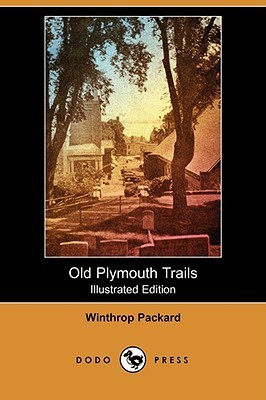 Old Plymouth Trails (Illustrated Edition) Winthrop Packard