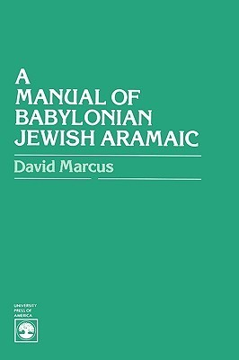 A Manual of Babylonian Jewish Aramaic David Marcus