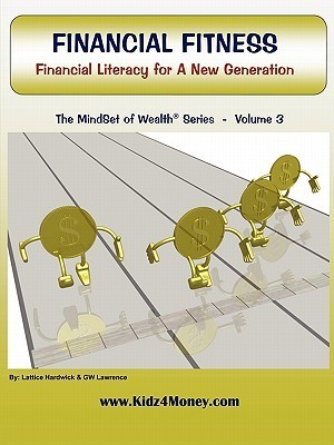 Financial Fitness: Financial Literacy for a New Generation  by  Lattice Hardwick