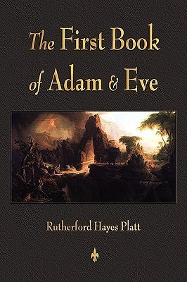 First Book of Adam and Eve  by  Rutherford Hayes Platt Jr.