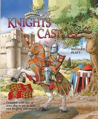 Discovering Knights And Castles Richard Platt