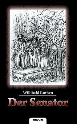 Der Senator  by  Willibald Rothen