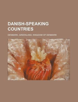 Danish-Speaking Countries  by  Books LLC