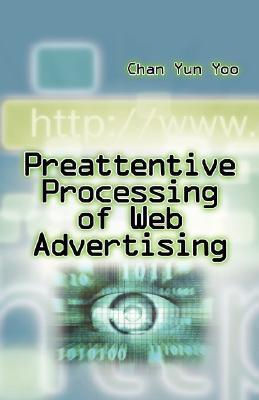 Preattentive Processing of Web Advertising Chan Yun Yoo