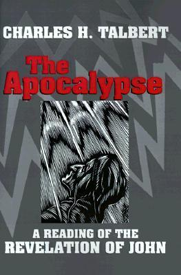 The Apocalypse: A Reading of the Revelation of John  by  Charles H. Talbert