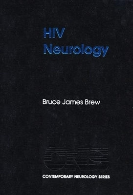 HIV Neurology Bruce James Brew
