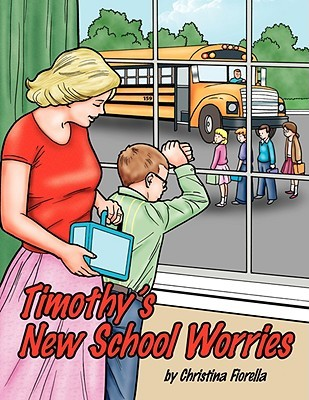 Timothys New School Worries  by  Christina Fiorella