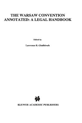 Warsaw Convention Annotated: A Legal Handbook, Second Edition Lawrence B. Goldhirsch