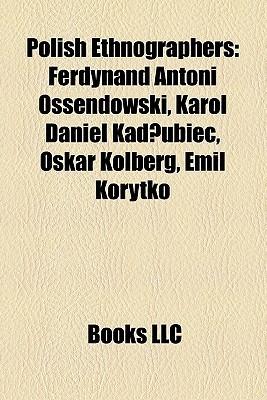 Polish Ethnographers  by  Books LLC
