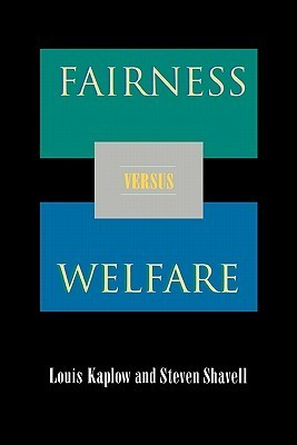 Fairness versus Welfare  by  Louis Kaplow
