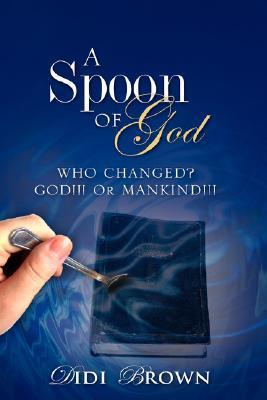 A Spoon of God  by  Didi Brown