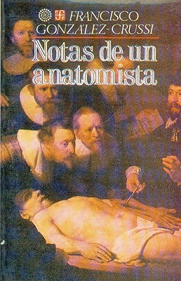 Notas de un Anatomista = Notes of an Anatomist F. González-Crussí