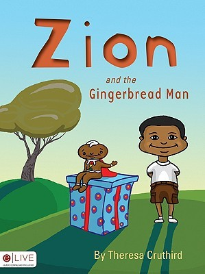 Zion and the Gingerbread Man  by  Theresa Cruthird