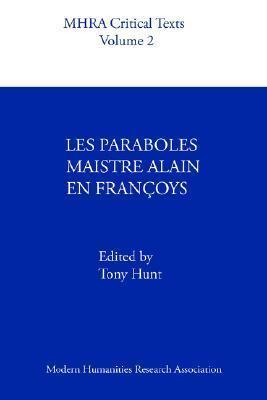 Les Paraboles Maistre Alain En Franoys  by  A. Hunt