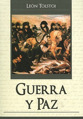 Guerra y Paz = War and Peace  by  Leo Tolstoy