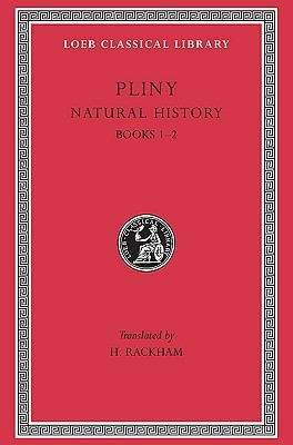 Natural History, With An English Translation  by  Pliny the Elder